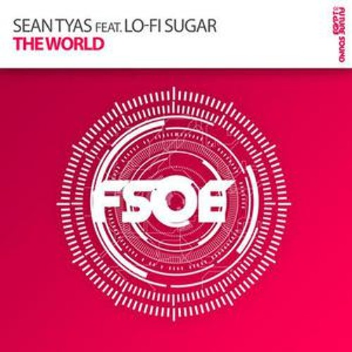 Sean Tyas Feat Lo Fi Sugar - The World (Original Mix)