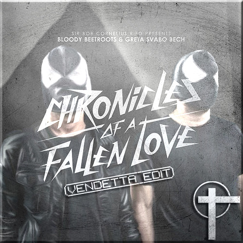 The Bloody Beetroots - Chronicles of a Fallen Love ft Greta Svabo Bech (VendettA Edit)