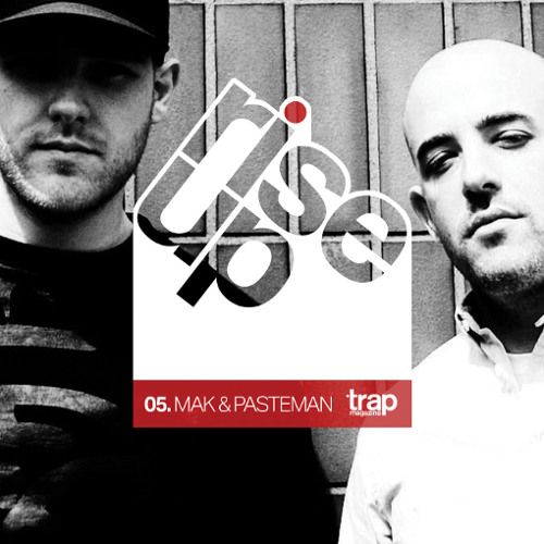 Trap Magazine Presents... Rise Up #005 - MAK & PASTEMAN (Lobster Boy)