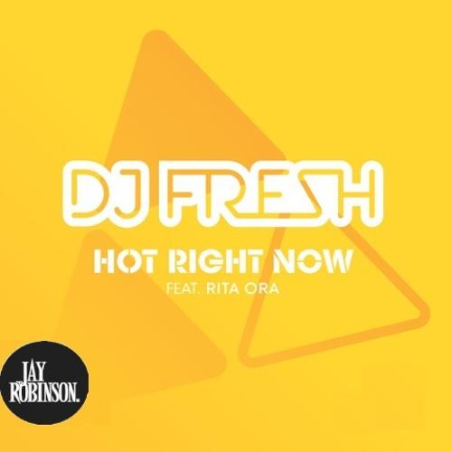 Dj Fresh Feat. Rita Ora - Hot Right Now (Jay Robinson Bootleg) *FREE DOWNLOAD*