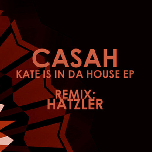 Casah - Kate Is In Da House [SGZ044]