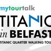 Welcome to Titanic Belfast Walking Tour