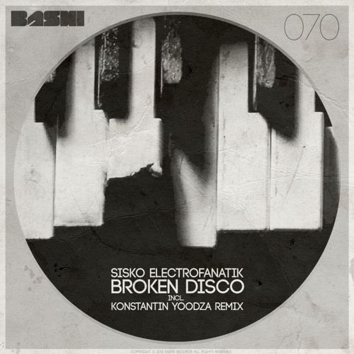 Sisko Electrofanatik - Broken Disco (Original Mix) [Bashi]