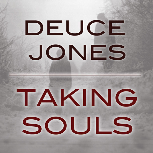 Deuce Jones - Taking Souls
