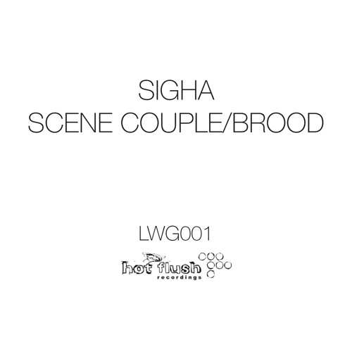 Sigha - Scene Couple / Brood (LWG001 Preview)