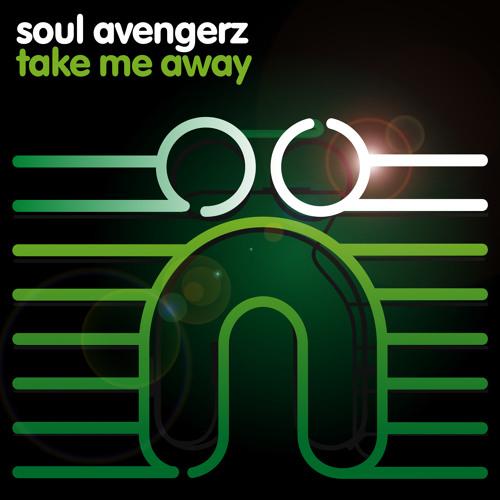 Soul Avengerz - Take Me Away (Original Mix - Web Edit)