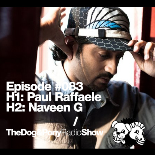 Naveen G - The Dog and Pony Radio Show #083 (October 2012)