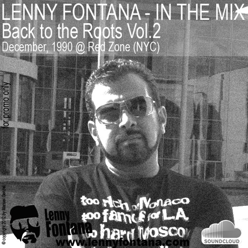 Vol.2 LENNY FONTANA - In The Mix - Back to the Roots @ Red Zone NYC December 1990