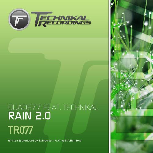 Quade77 feat. Technikal - Rain 2.0