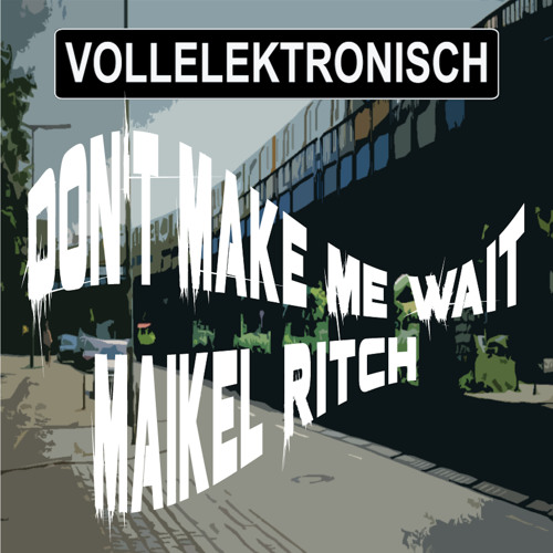 VE11_Maikel Ritch_(Don't Make Me Wait EP.)_snippet