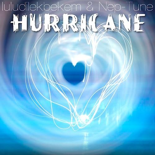 Hurricane - lulu dilek bekem & nep-tune