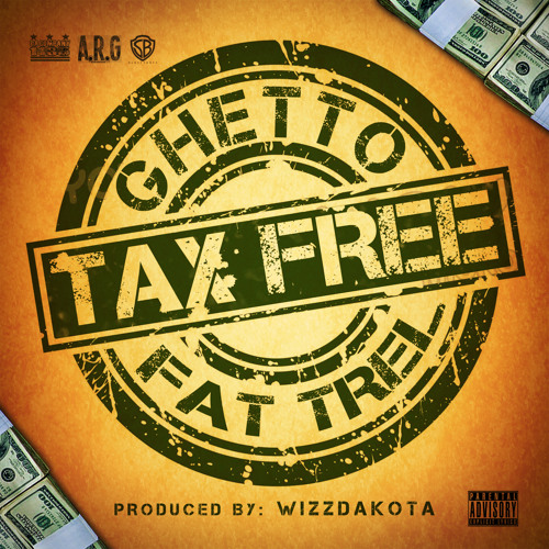 """Ghetto f. Fat Trel """"Tax Free"""" (prod. by Wizzdakota)"""