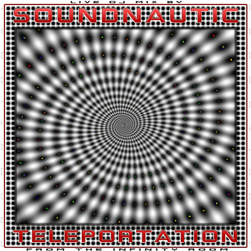 Soundnautic ∞ Teleportation - Live DJ Mix From The Infinity Room-LA-Free Download! ♥