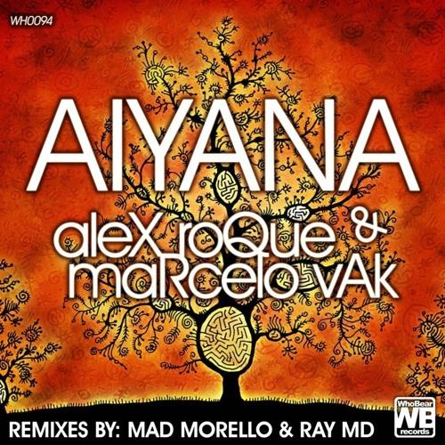 Alex Roque & Marcelo Vak - Aiyana EP [Full Album Preview]