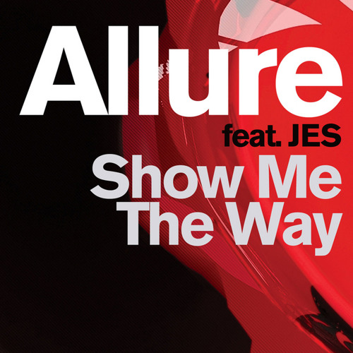 Allure (Feat. Jes) - Show Me The Way (tyDi Remix)