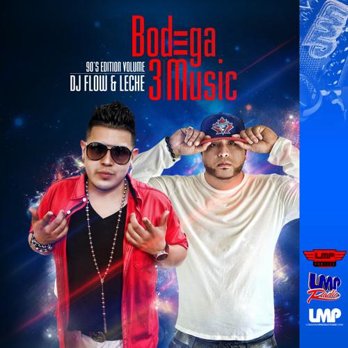 DJ Flow & Leche - Bodega Music 3 + 90s Edition - LMP