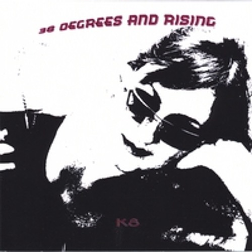38 Degrees and Rising by K8