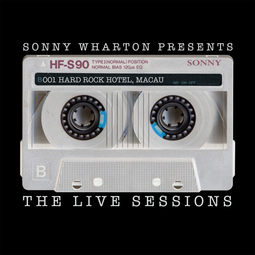 The Live Sessions - 001 Sonny Wharton live at The Hard Rock Hotel, Macau