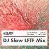DJ Slow LFTF Mix