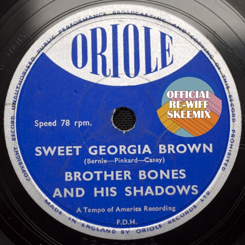 Brother Bones & his Shadows - Sweet Georgia Brown - Skeewiff Remix