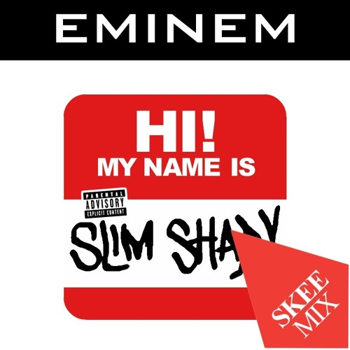 Eminem - My name is - Skeewiff Remix
