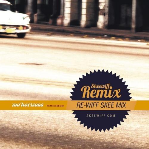 Mo Horizons - Hit the road Jack - Skeewiff Remix