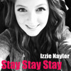 Stay Stay Stay - Taylor Swift (Cover by Izzie Naylor)