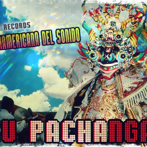 Ruta Panamericana del Sonido UKU PACHA NGA- Dj Subversivo- Igualito al Canto (Original Mix)