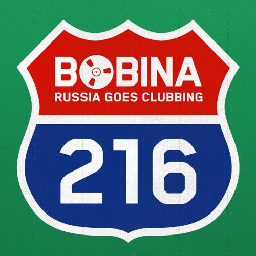 Bobina - Russia Goes Clubbing #216 [DJ Mag TOP100 DJs Special]
