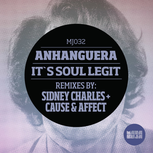 Anhanguera - It's Soul Legit EP w/ Sidney Charles + Cause & Affect rmxs (clips - 6th Nov @ Beatport)
