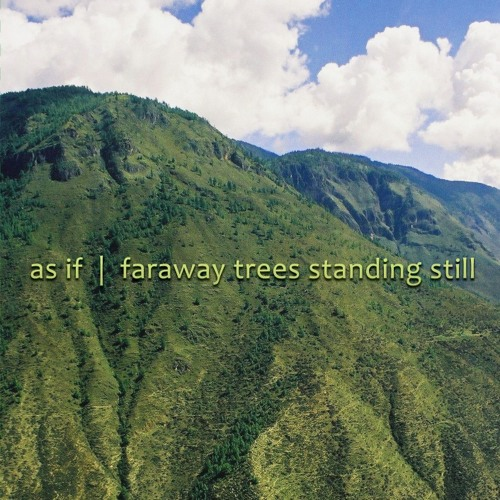 [gterma024] : As If - Faraway Trees Standing Still