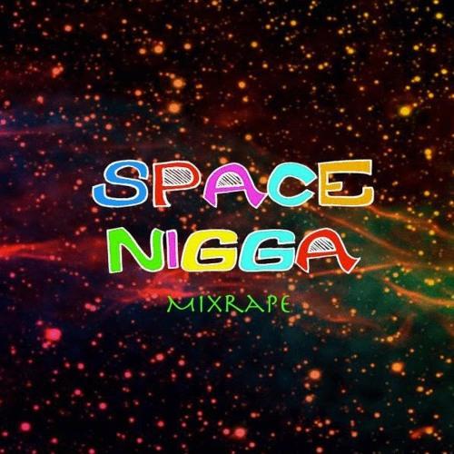 Why Not? - Space Niggaz MixRAPE (xLorda Contest)