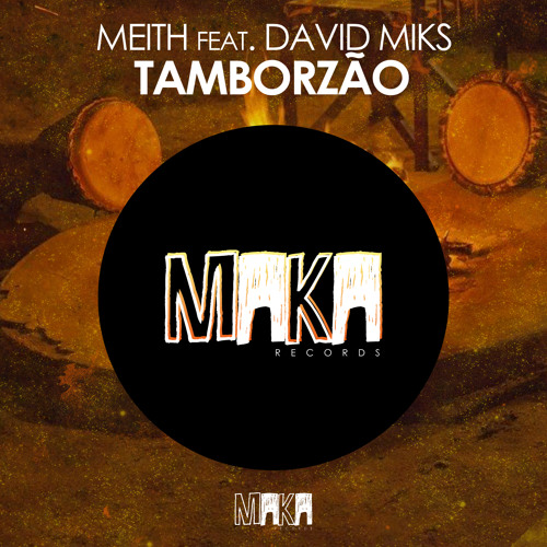 Meith feat. David Miks - Tamborzão