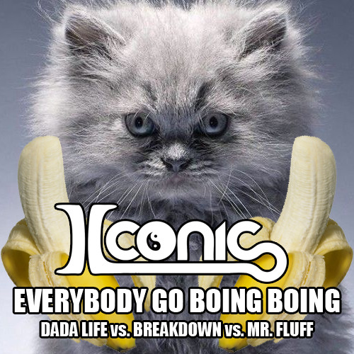 Iconic (Dada Life Vs. Breakdown Vs. Mr. Fluff- MashUp) - Everybody Go Boing Boing FREE DOWNLOAD