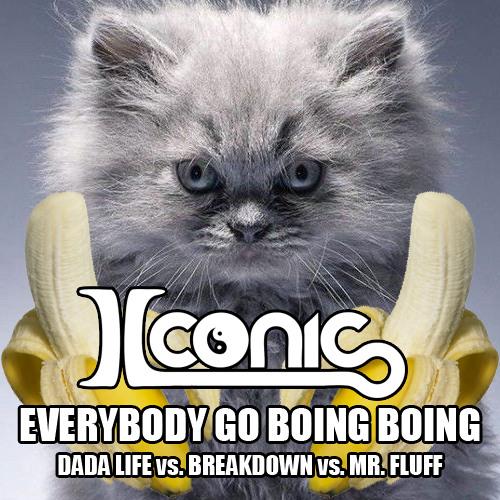 Iconic (Dada Life Vs. Breakdown Vs. Mr. Fluff- MashUp) - Everybody Go Boing Boing FREE DOWNLOAD