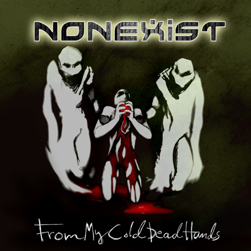 Nonexist - From My Cold Dead Hands Teaser
