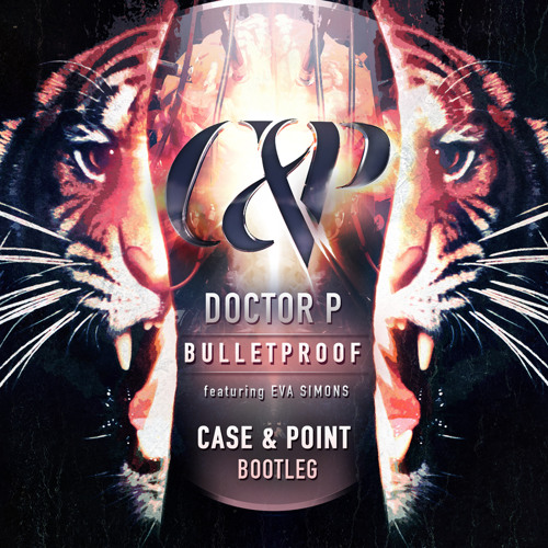 Doctor P - Bulletproof ft. Eva Simons (Case & Point Remix)