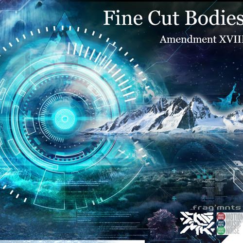 [FREE] Fine Cut Bodies - Amendment XVIII