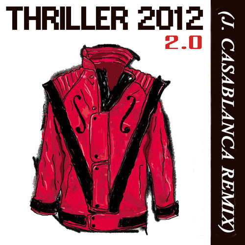 Thriller (J. Casablanca Remix 2.0)
