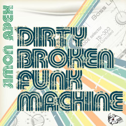 Simon Apex - Dirty Broken Funk Machine