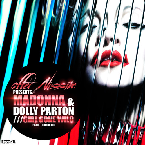 Girl Gone Wild (Offer Nissim Remix) (Dolly Parton Peace Train Intro)