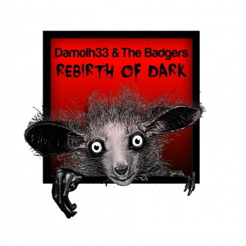 The Badgers & Damolh33 - Rebirth Of Dark Ep Incl. Gabriel Ferreira, Seph, Clone Kent & Nino Blink