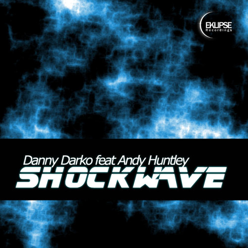 Danny Darko ft Andy Huntley - Shockwave (Original Mix)