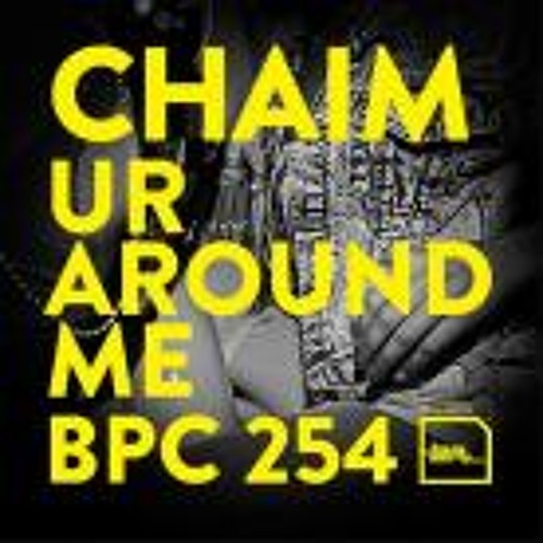 Chaim - Ur Around Me (Original Mix)