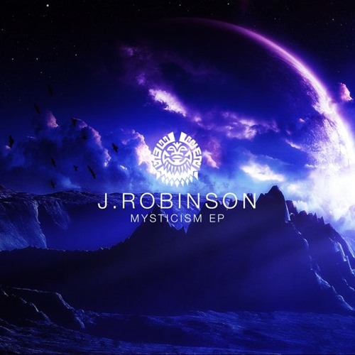 A. J.Robinson - Mysticism (Out Now Mysticism EP On Tribe12 Music)
