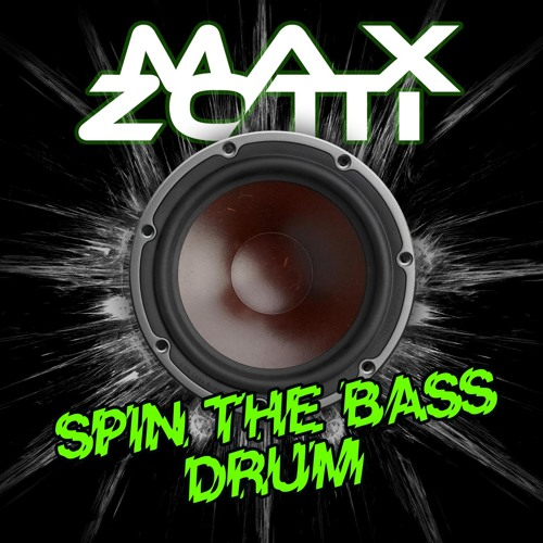 MAX ZOTTI - SPIN THE BASS DRUM ( Teaser Edit )