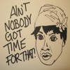 Ain't Nobody Got Time for That (Remix)