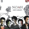 NOAH - Hidupku Untukmu Mati Tanpamu