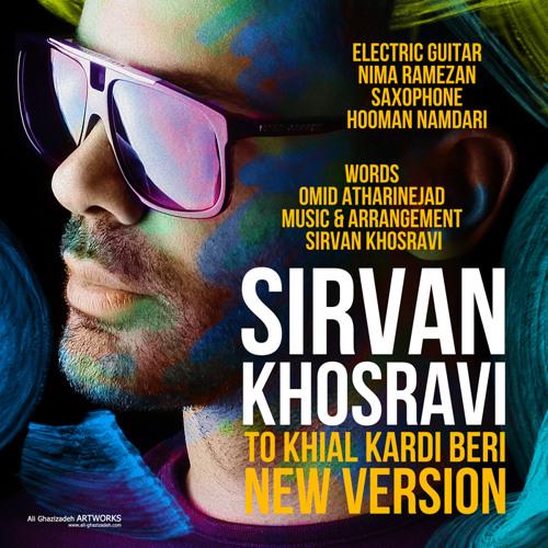 Sirvan Khosravi - To Khial Kardi Beri (Remix 320)