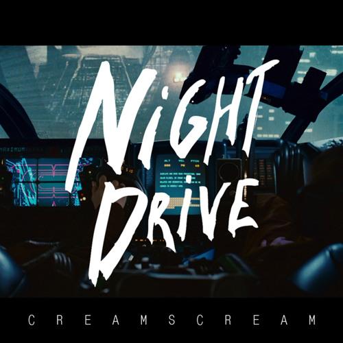Creamscream + Кim - NIGHT DRIVE (Single version)